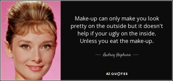 quote-make-up-can-only-make-you-look-pretty-on-the-outside-but-it-doesn-t-help-if-your-ugly-audrey-hepburn-44-3-0397.jpg